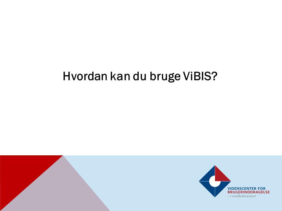 Hvordan kan du bruge ViBIS