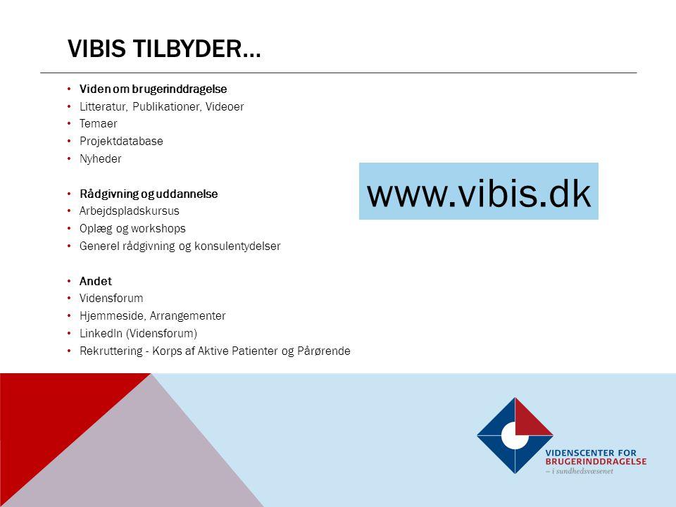 www.vibis.dk Vibis tilbyder… Viden om brugerinddragelse
