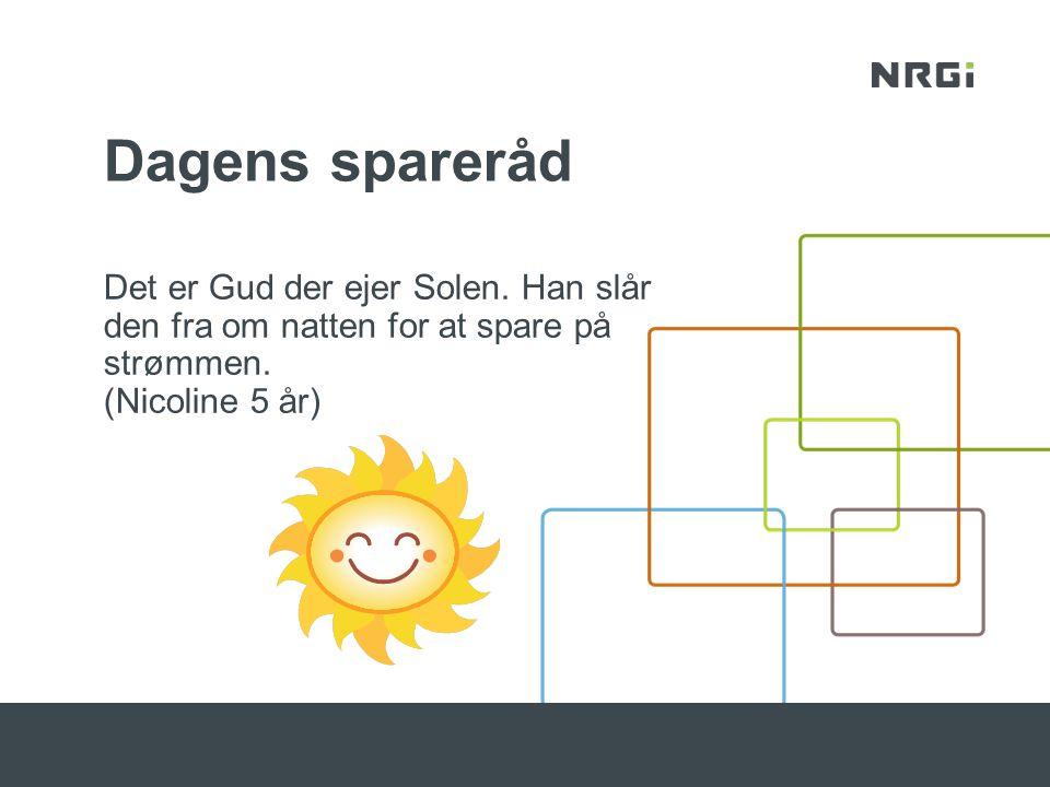 Dagens spareråd Det er Gud der ejer Solen.