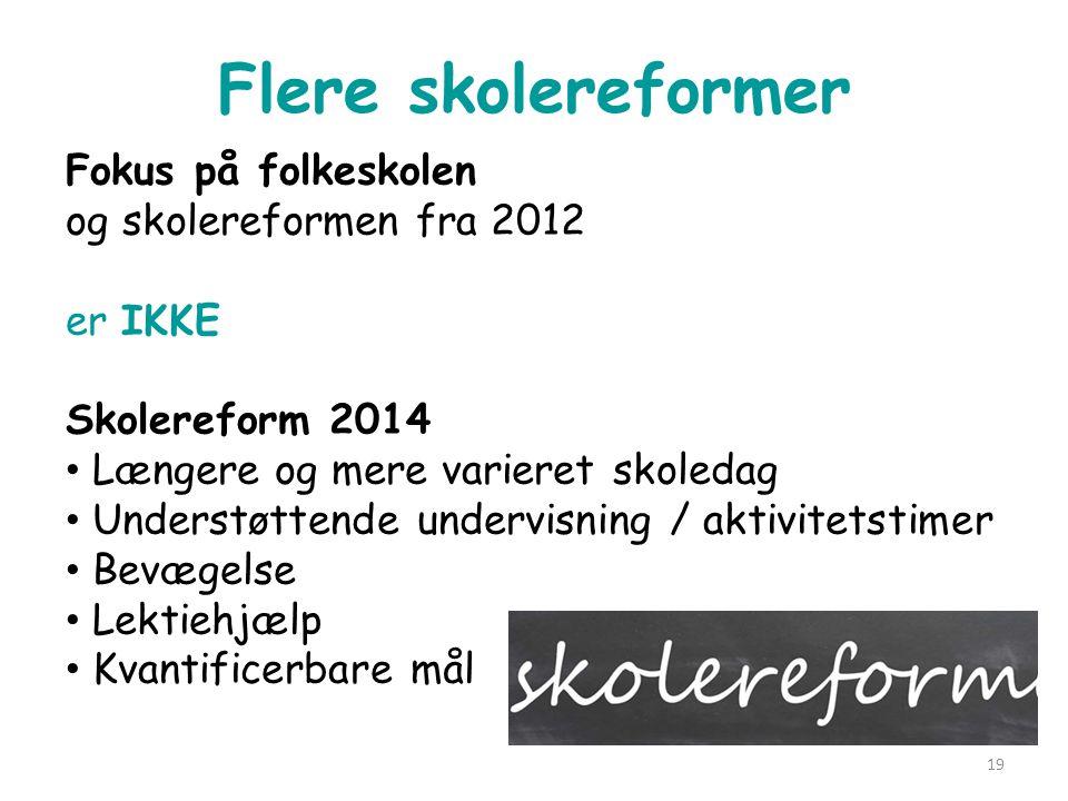 Flere skolereformer Fokus på folkeskolen og skolereformen fra 2012