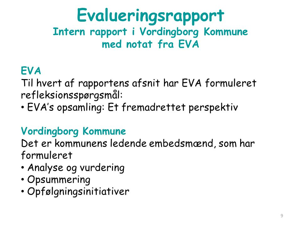 Evalueringsrapport Intern rapport i Vordingborg Kommune med notat fra EVA