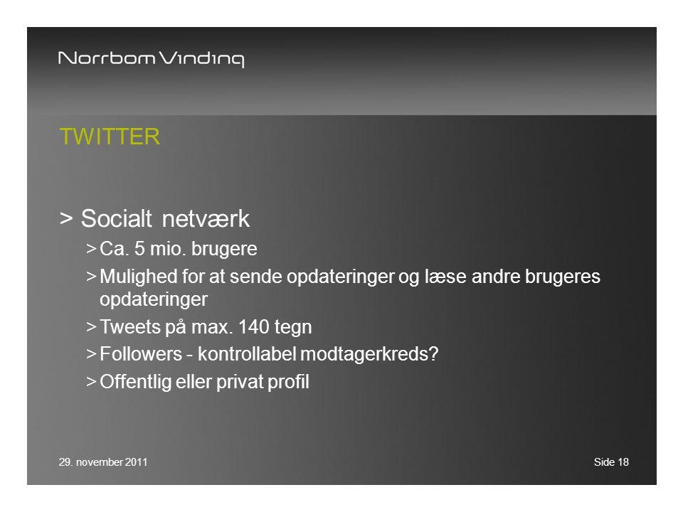 Socialt netværk Twitter Ca. 5 mio. brugere