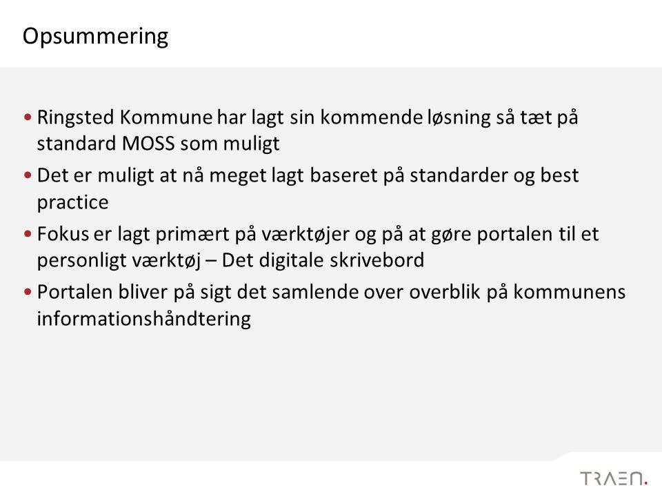 Opsummering Ringsted Kommune har lagt sin kommende løsning så tæt på standard MOSS som muligt.