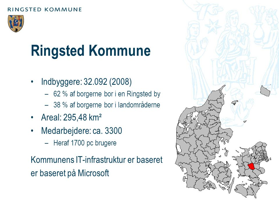 Ringsted Kommune Indbyggere: 32.092 (2008) Areal: 295,48 km²