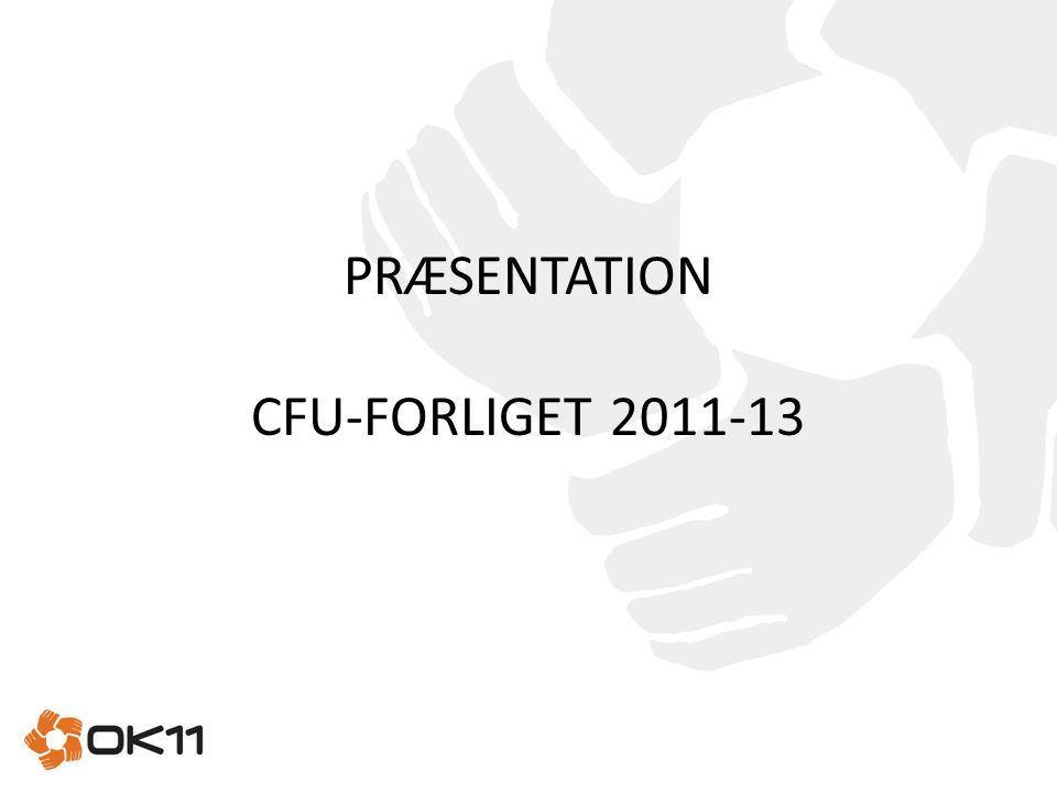 PRÆSENTATION CFU-FORLIGET 2011-13