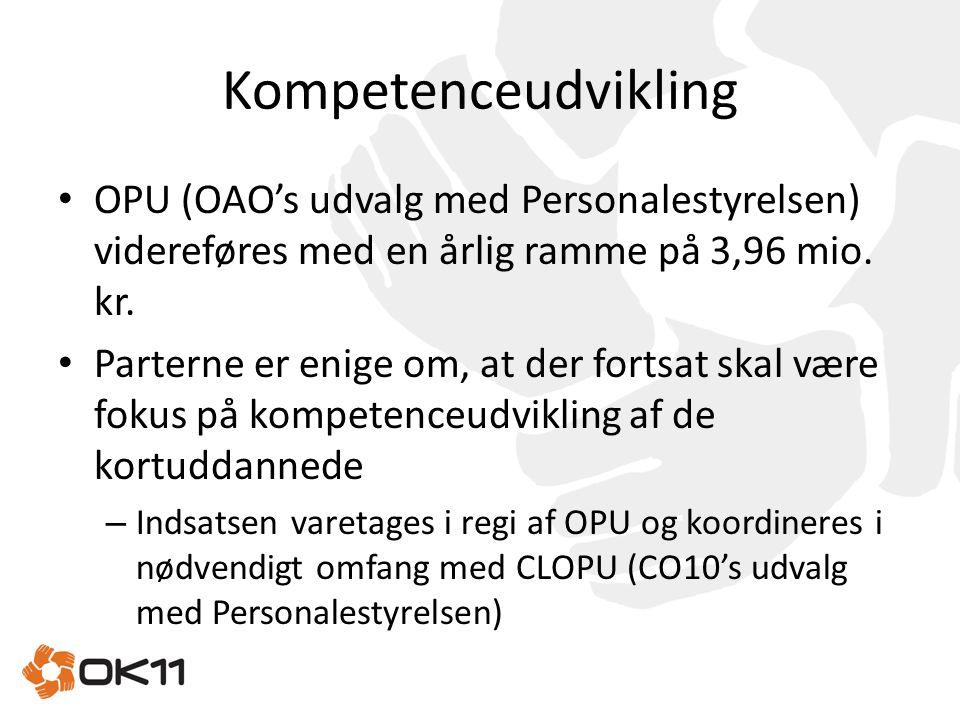 Kompetenceudvikling OPU (OAO's udvalg med Personalestyrelsen) videreføres med en årlig ramme på 3,96 mio. kr.
