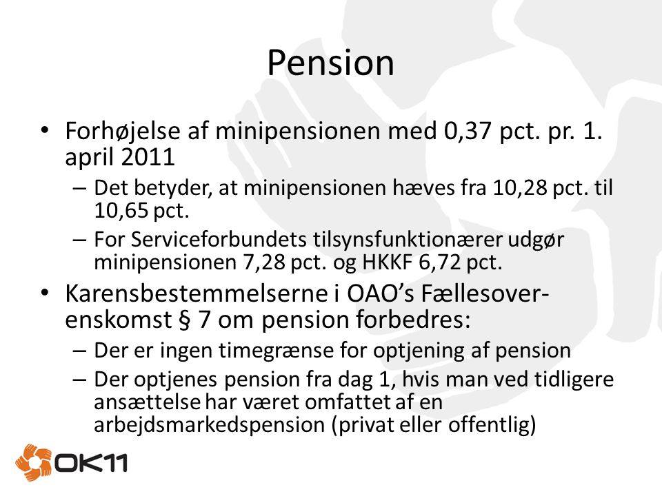 Pension Forhøjelse af minipensionen med 0,37 pct. pr. 1. april 2011