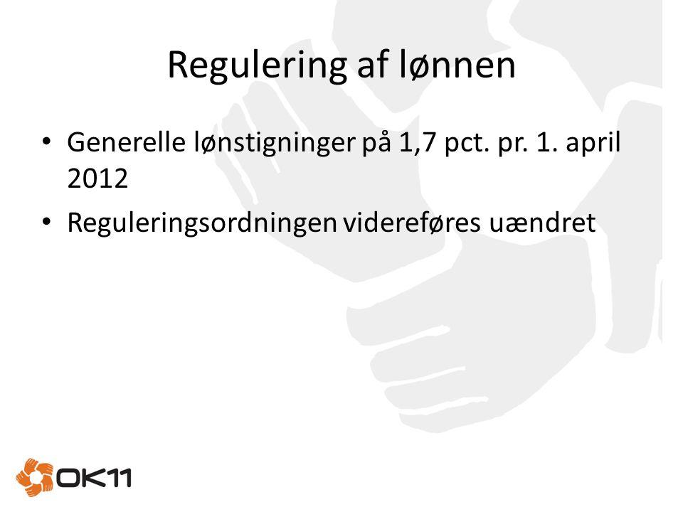 Regulering af lønnen Generelle lønstigninger på 1,7 pct.