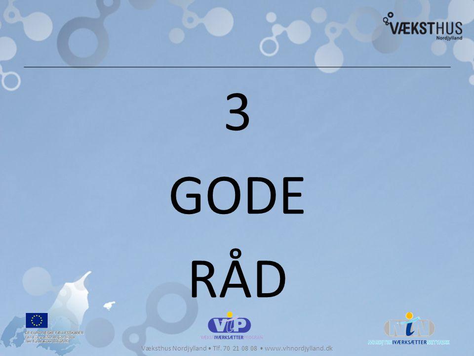 3 GODE RÅD