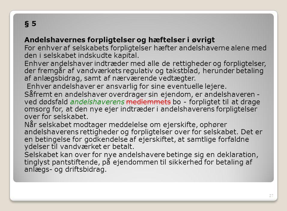 § 5 Andelshavernes forpligtelser og hæftelser i øvrigt.