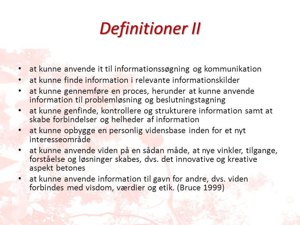 Definitioner II at kunne anvende it til informationssøgning og kommunikation. at kunne finde information i relevante informationskilder.
