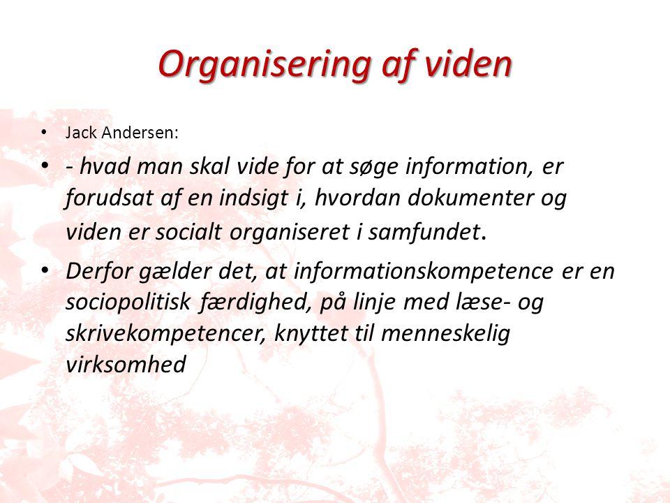 Organisering af viden Jack Andersen:
