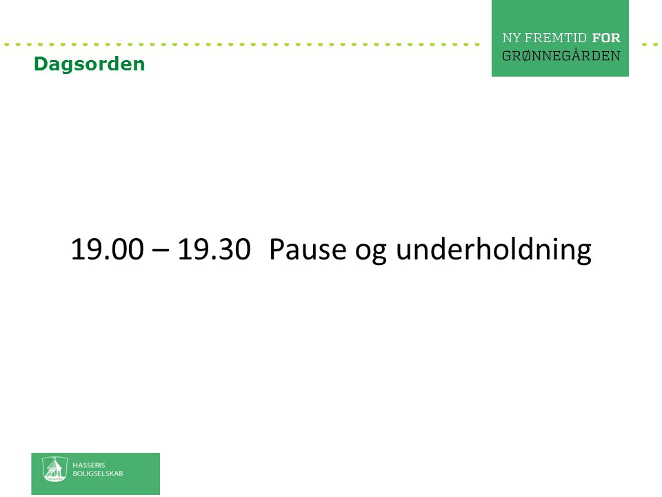 19.00 – 19.30 Pause og underholdning