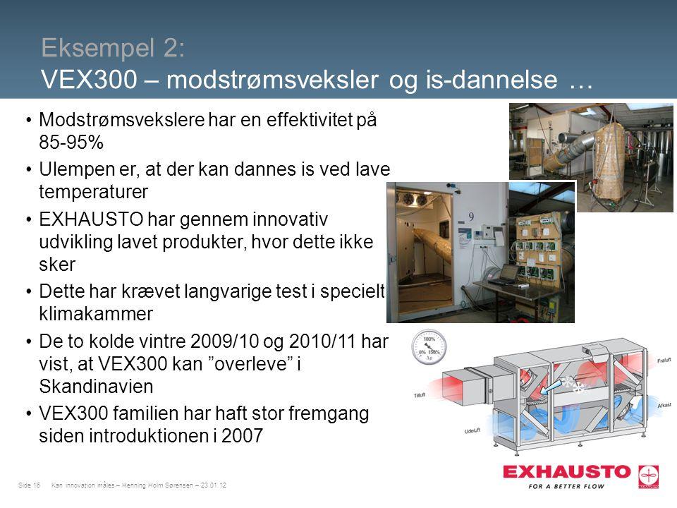 Eksempel 2: VEX300 – modstrømsveksler og is-dannelse …