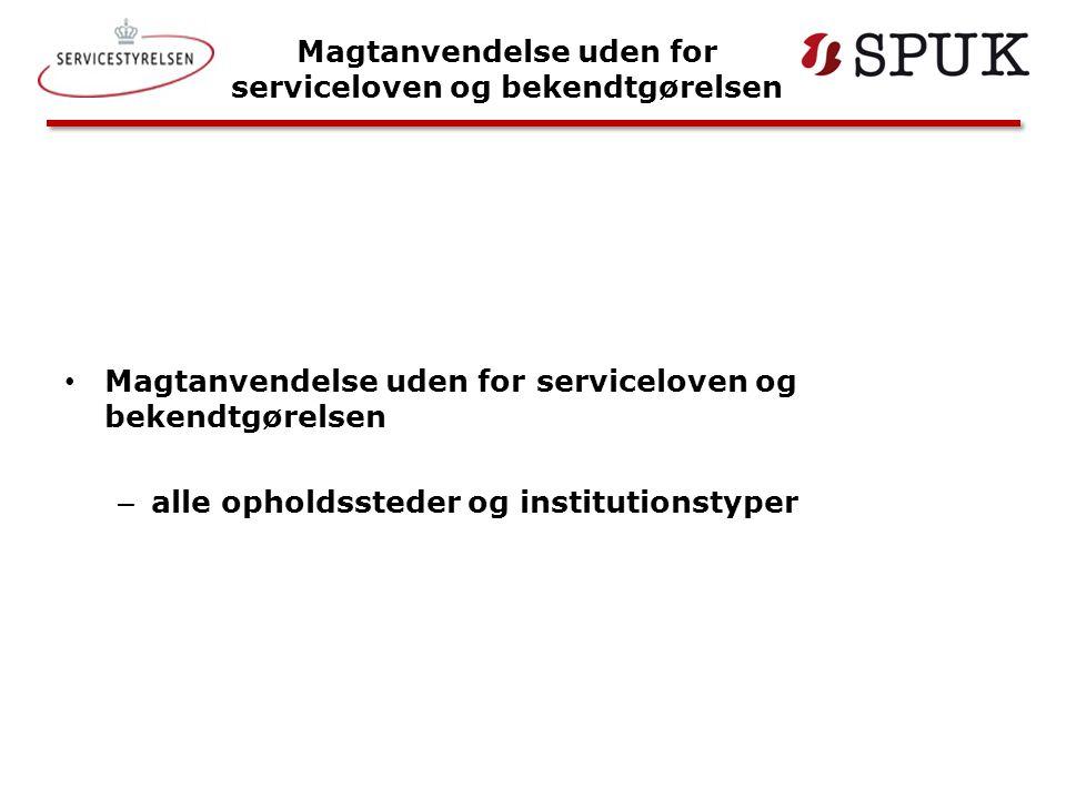 Magtanvendelse uden for serviceloven og bekendtgørelsen