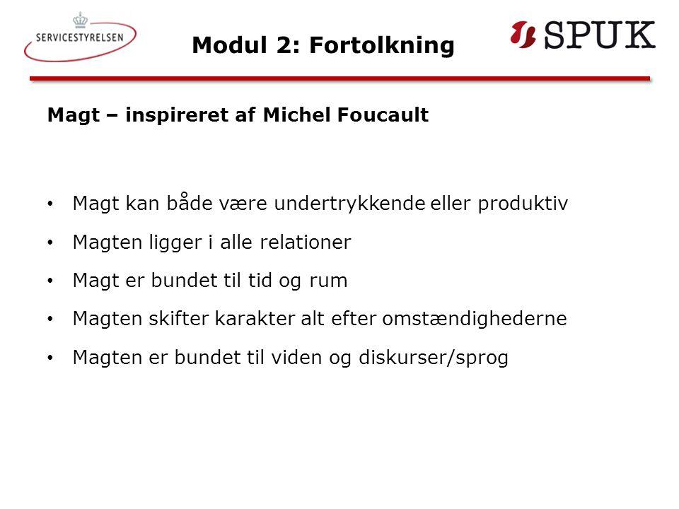 Modul 2: Fortolkning Magt – inspireret af Michel Foucault