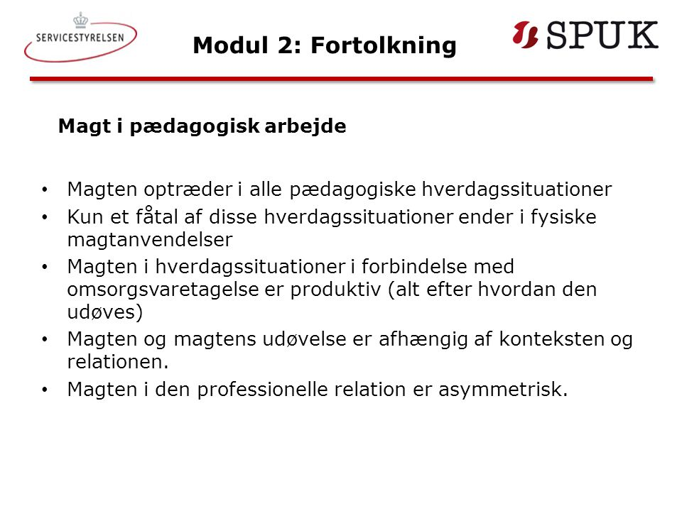 Modul 2: Fortolkning Magt i pædagogisk arbejde
