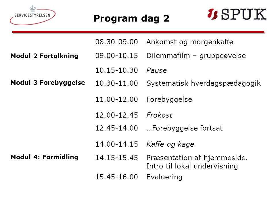 Program dag 2 08.30-09.00 Ankomst og morgenkaffe 09.00-10.15
