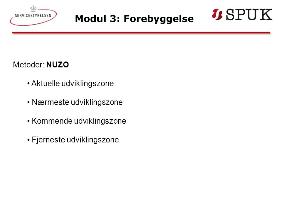 Modul 3: Forebyggelse Metoder: NUZO Aktuelle udviklingszone