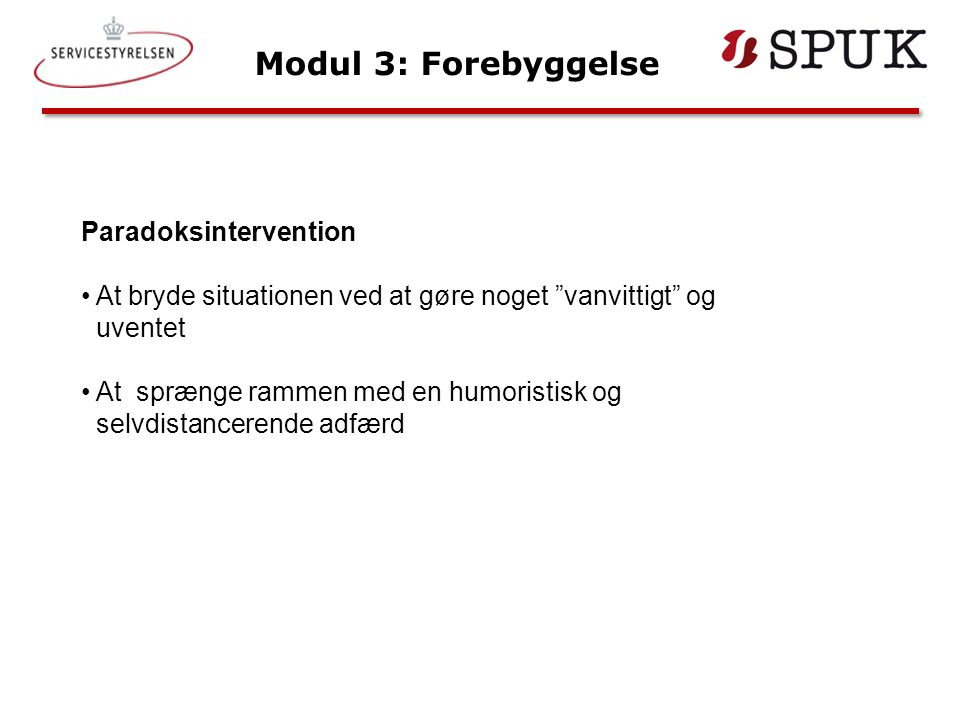 Modul 3: Forebyggelse Paradoksintervention