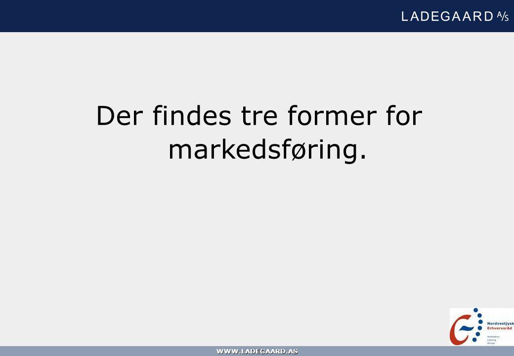 Der findes tre former for markedsføring.