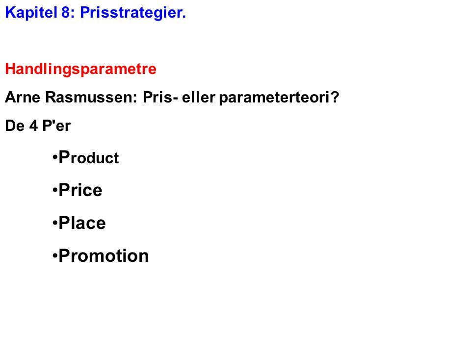 Product Price Place Promotion Kapitel 8: Prisstrategier.