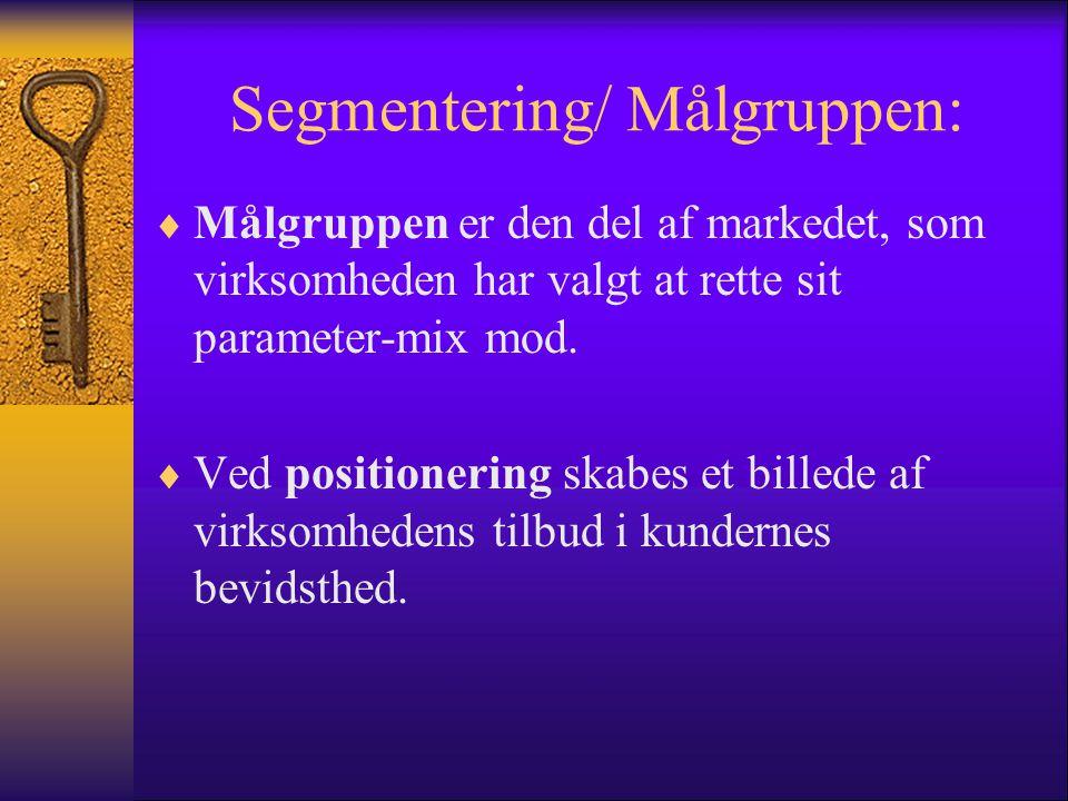 Segmentering/ Målgruppen: