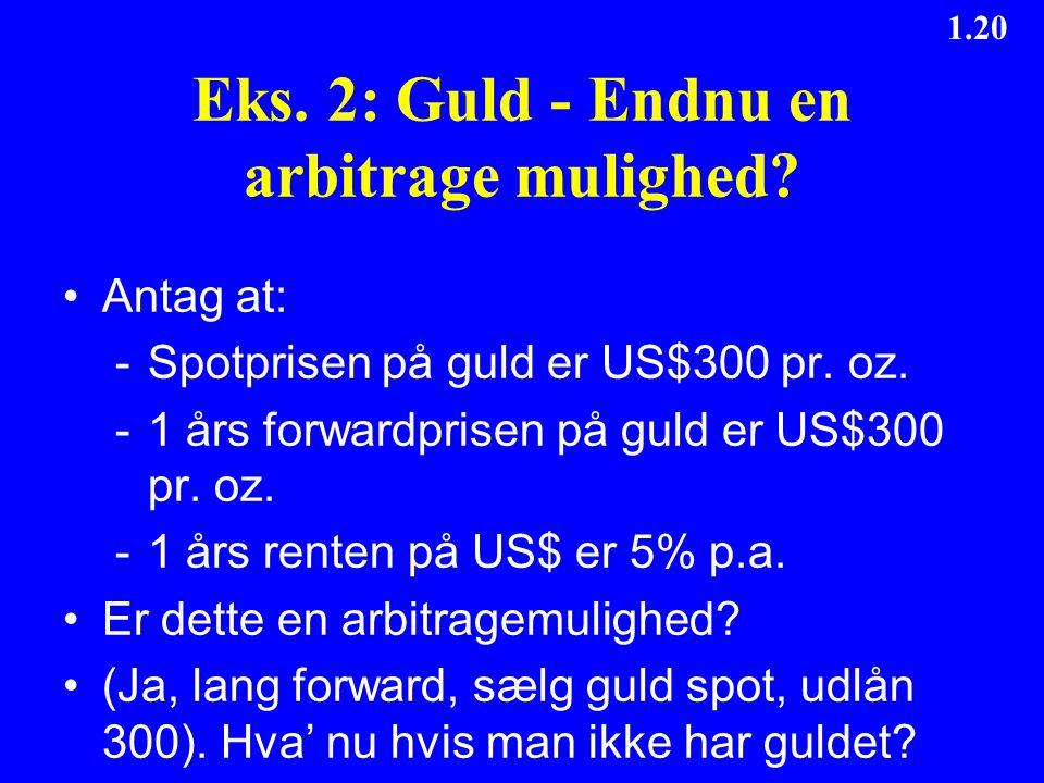 Eks. 2: Guld - Endnu en arbitrage mulighed