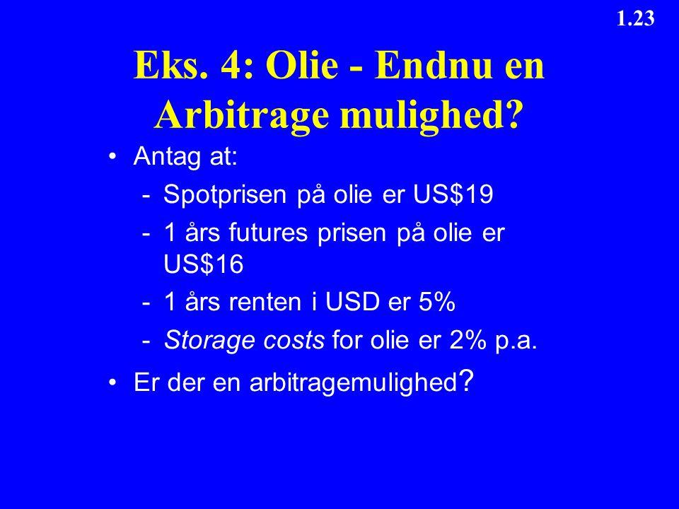 Eks. 4: Olie - Endnu en Arbitrage mulighed