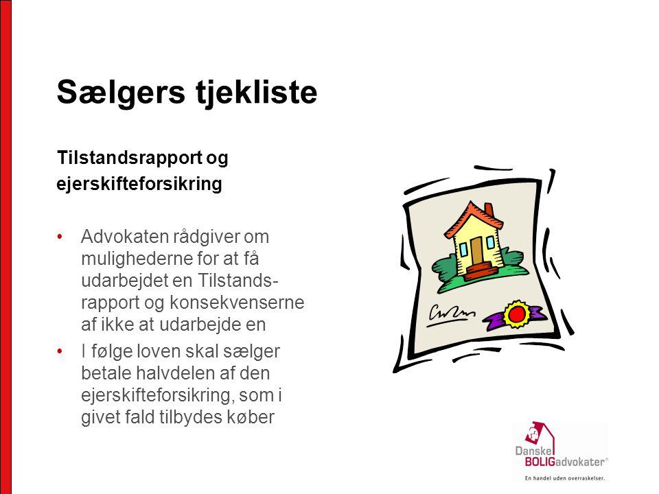 Sælgers tjekliste Tilstandsrapport og ejerskifteforsikring