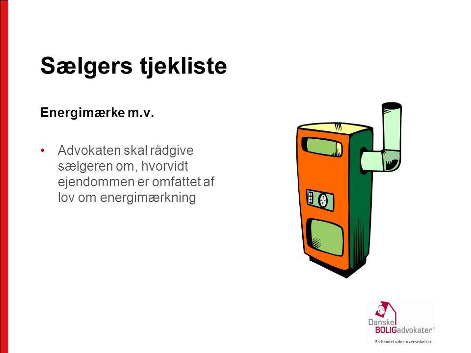 Sælgers tjekliste Energimærke m.v.