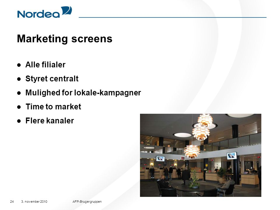 Marketing screens Alle filialer Styret centralt