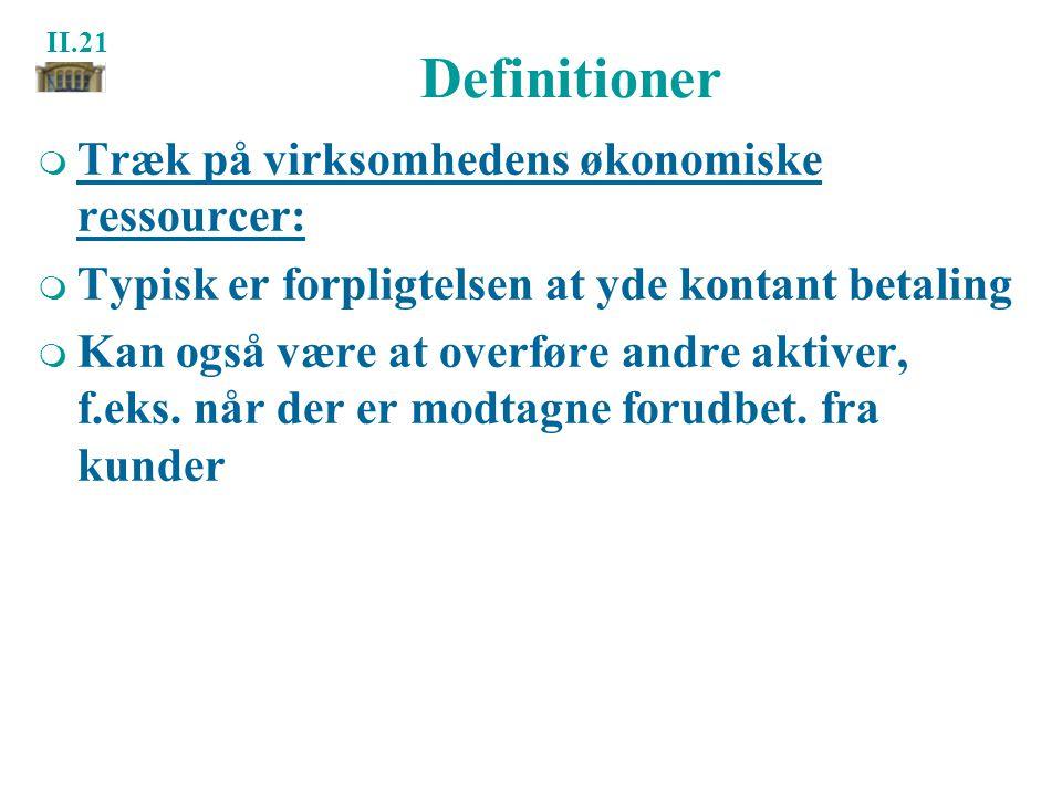 Definitioner Træk på virksomhedens økonomiske ressourcer: