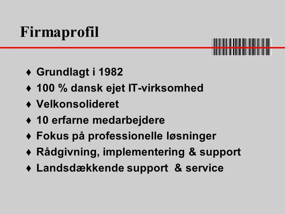 Firmaprofil Grundlagt i 1982 100 % dansk ejet IT-virksomhed