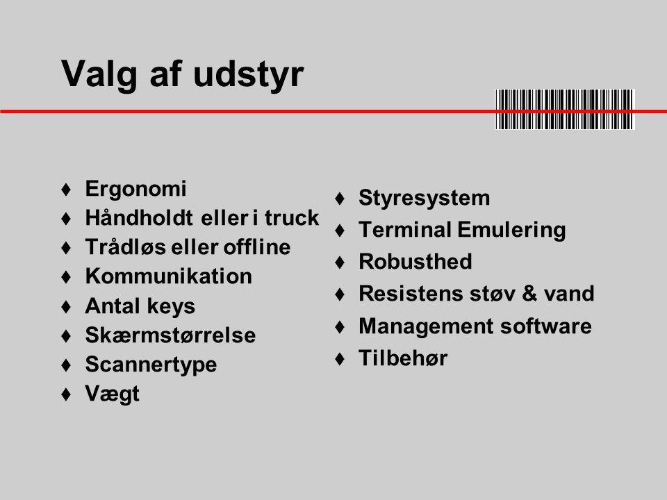 Valg af udstyr Ergonomi Styresystem Håndholdt eller i truck