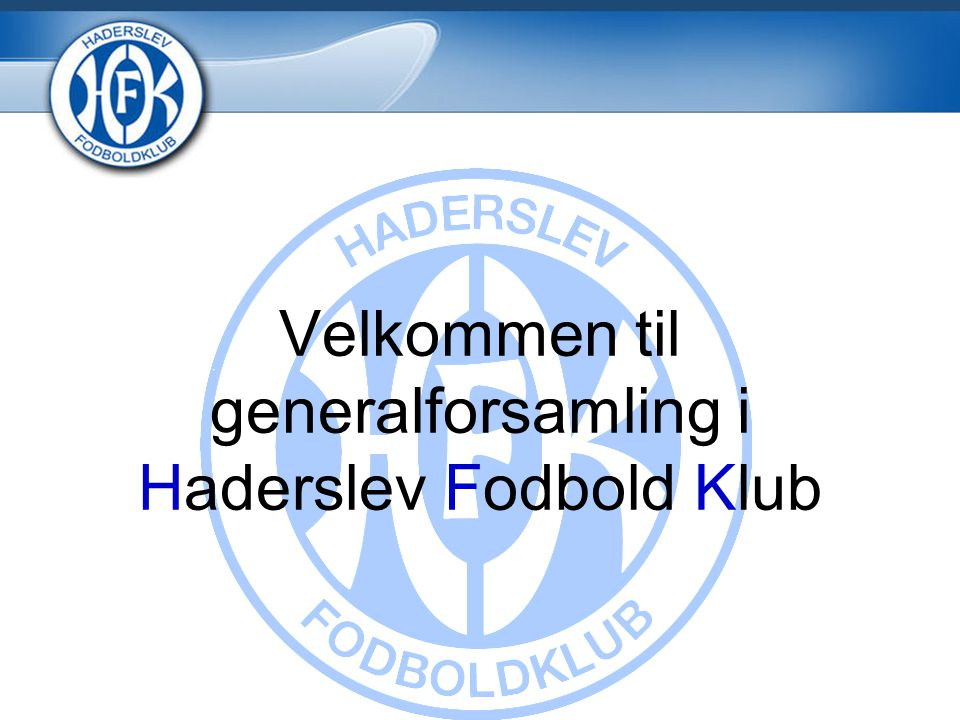 Velkommen til generalforsamling i Haderslev Fodbold Klub