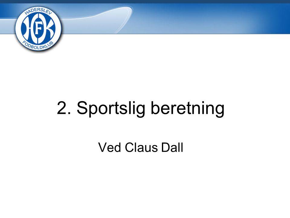2. Sportslig beretning Ved Claus Dall