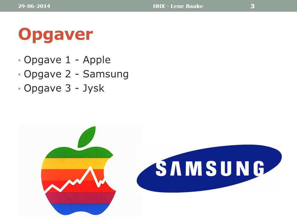 Opgaver Opgave 1 - Apple Opgave 2 - Samsung Opgave 3 - Jysk 03-04-2017