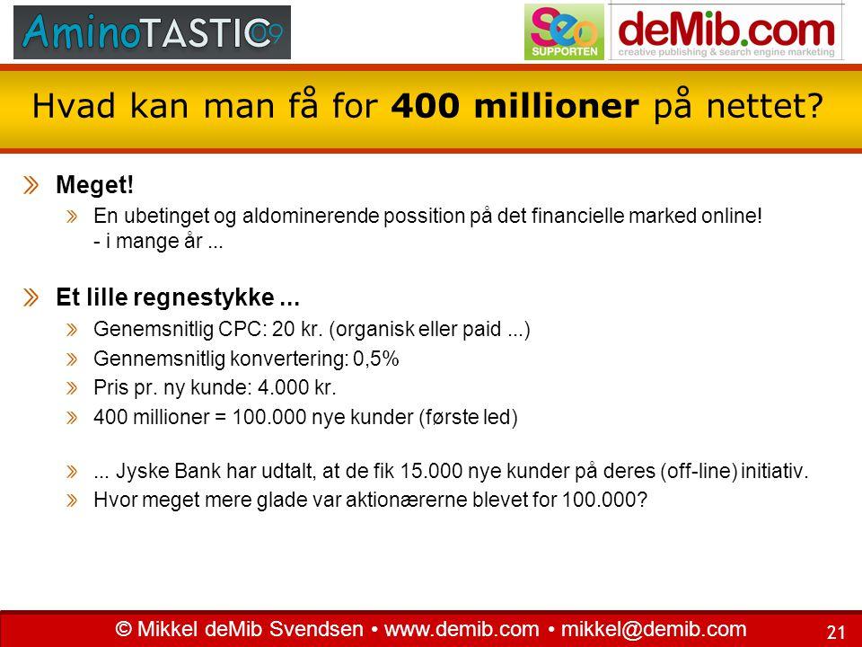 Hvad kan man få for 400 millioner på nettet