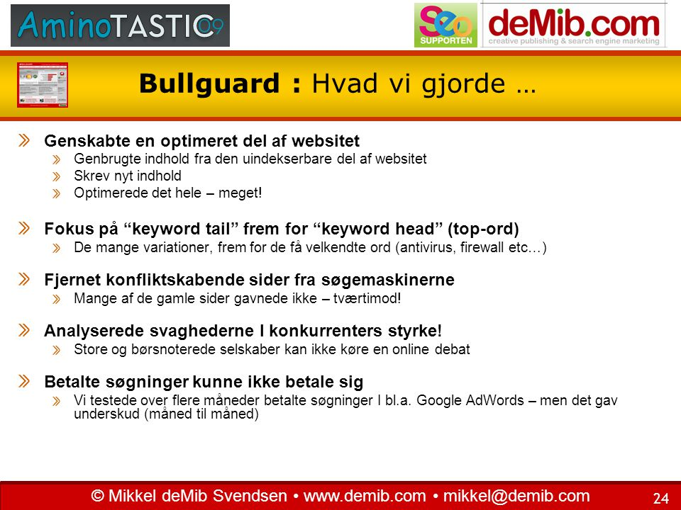 Bullguard : Hvad vi gjorde …