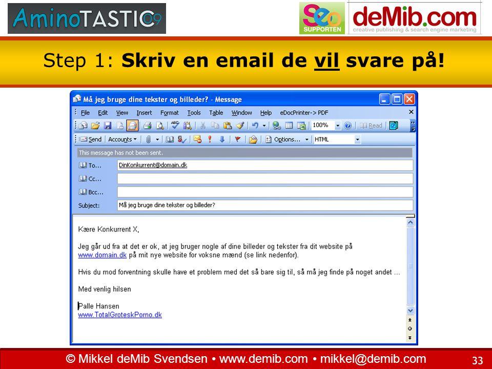 Step 1: Skriv en email de vil svare på!