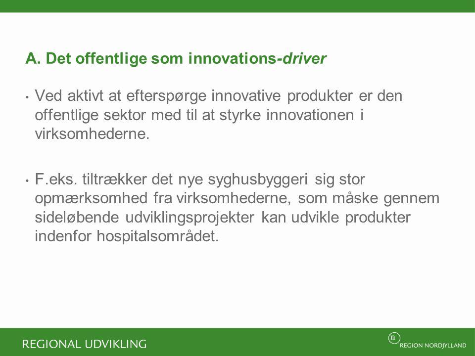 A. Det offentlige som innovations-driver