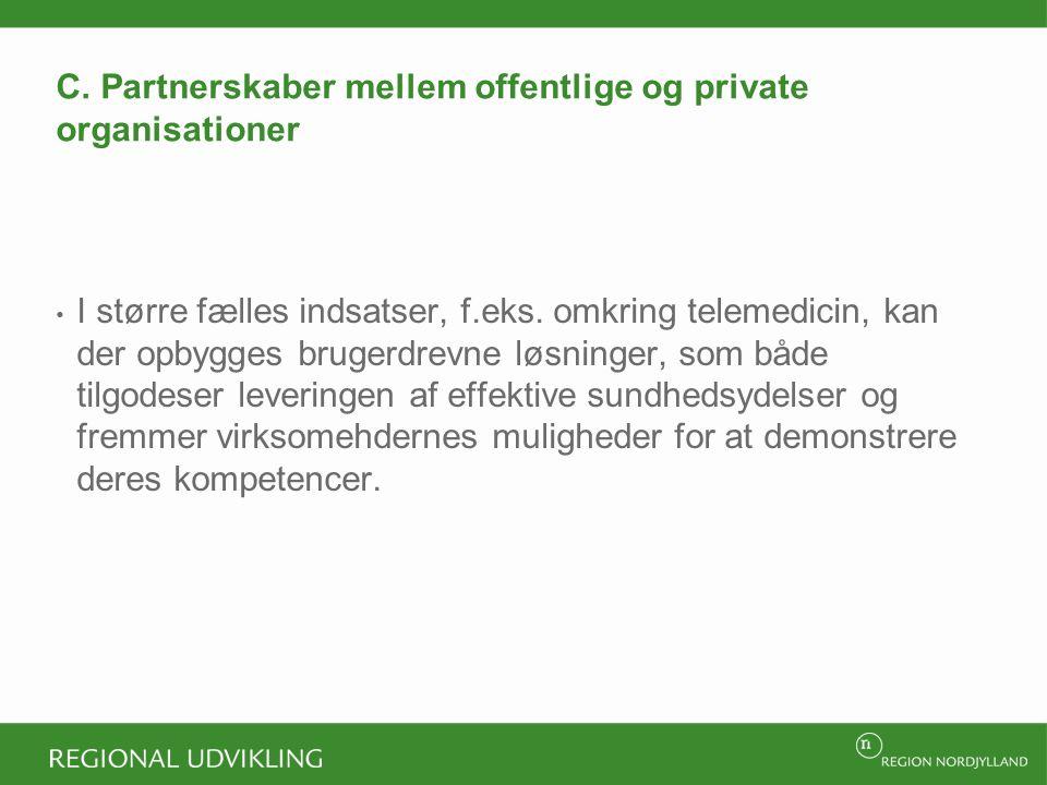 C. Partnerskaber mellem offentlige og private organisationer