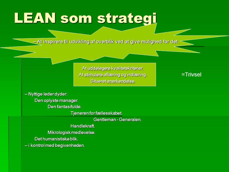 LEAN som strategi =Trivsel
