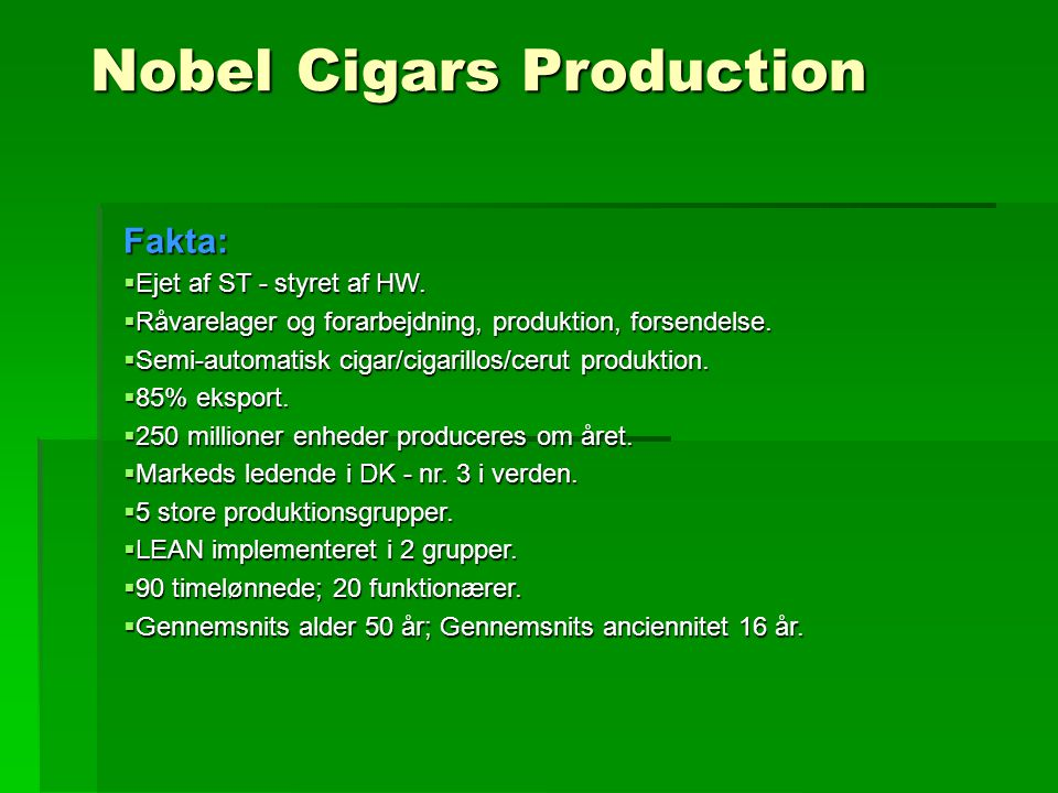 Nobel Cigars Production