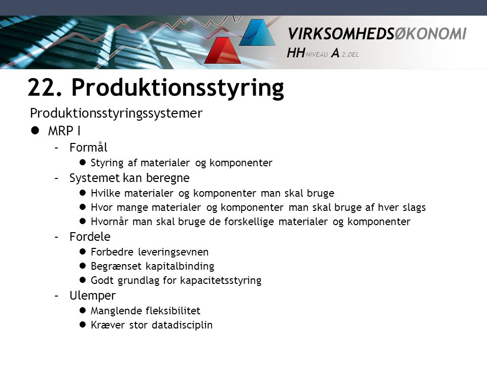 22. Produktionsstyring Produktionsstyringssystemer MRP I Formål