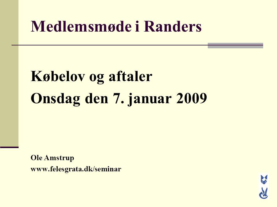 Medlemsmøde i Randers Købelov og aftaler Onsdag den 7. januar 2009