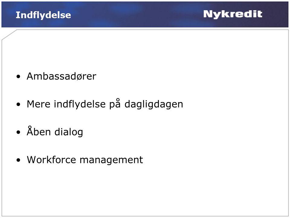 Mere indflydelse på dagligdagen Åben dialog Workforce management