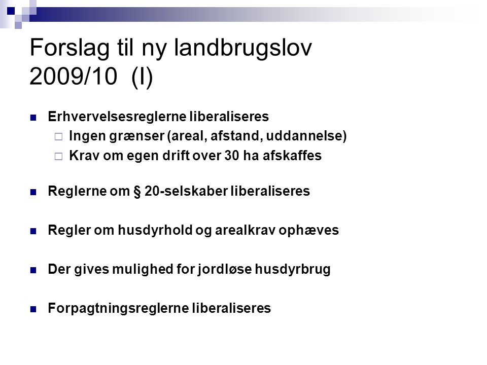 Forslag til ny landbrugslov 2009/10 (I)