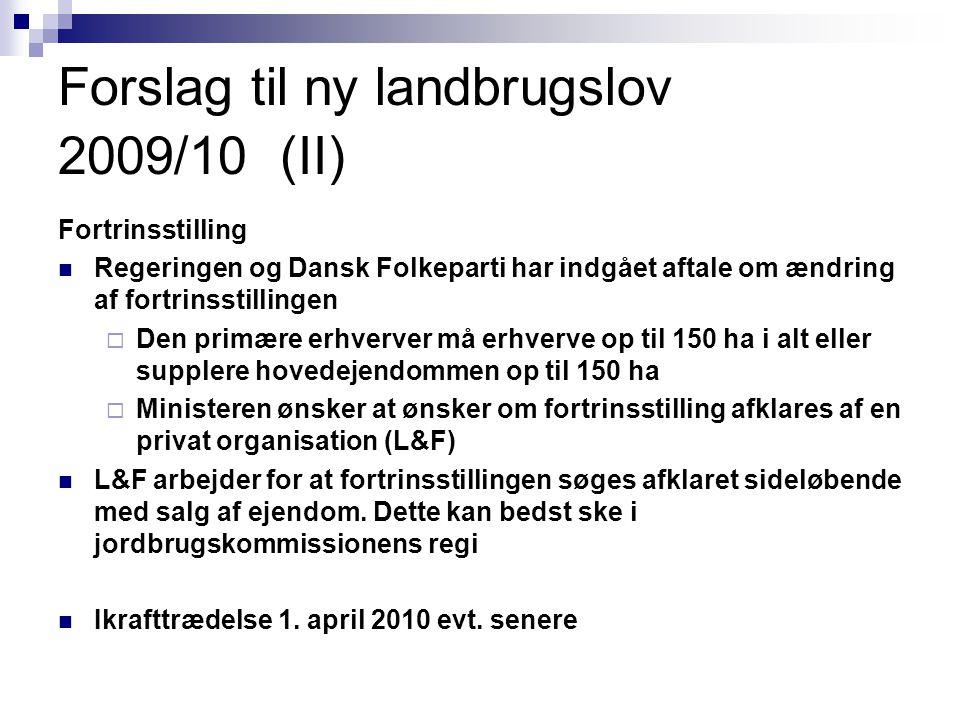 Forslag til ny landbrugslov 2009/10 (II)